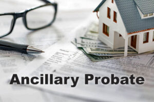 Everything You Ever Wanted to Know About Ancillary Probate in NJ